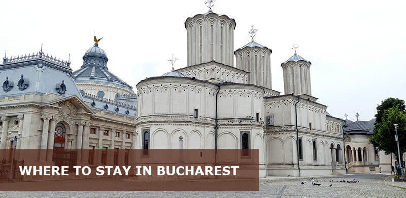 Where to Stay in Bucharest Romania