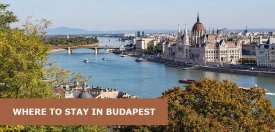 Where to Stay in Budapest: Best Area & Hotel Travel Guide