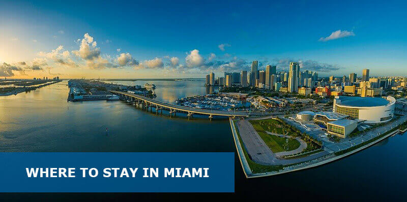 Where to Stay in Miami USA: Best Area & Hotel Travel Guide