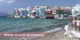 Where to Stay in Mykonos, Greece: Best Area & Hotel Travel Guide