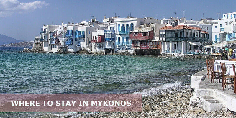Where to Stay in Mykonos Greece