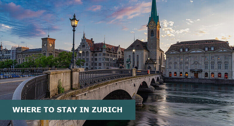 Where to Stay in Zurich: Best Area & Hotel Travel Guide