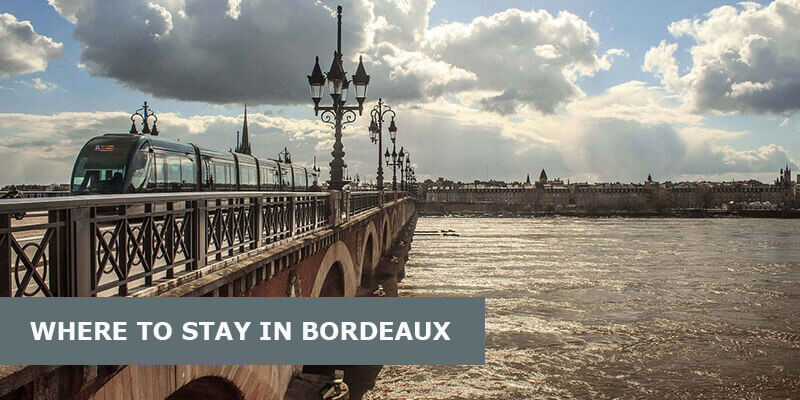 Where to Stay in Bordeaux, France: Best Area & Hotel Travel Guide