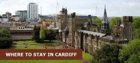 Where to Stay in Cardiff, UK: Best Area & Hotel Travel Guide