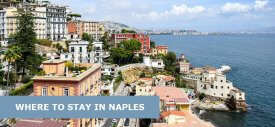 Where To Stay In Naples, Italy: Best Area & Hotel Travel Guide