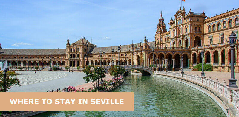 Where to Stay in Seville Spain: Best Area & Hotel Travel Guide