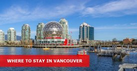 Where to Stay in Vancouver, Canada: Best Area & Hotel Travel Guide