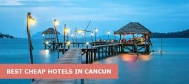 10 Best Cheap Hotels In Cancun