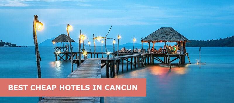 Best Cheap Hotels In Cancun