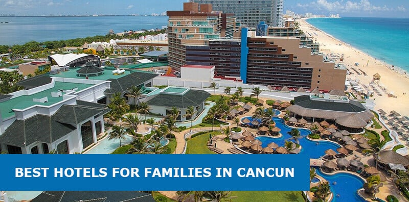 15 Best Hotels For Families In Cancun