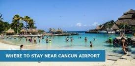 7 Best Hotels Near Cancun Airport