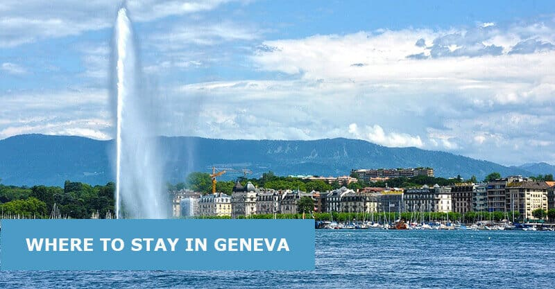 Where To Stay In Geneva: Best Area & Hotel Travel Guide