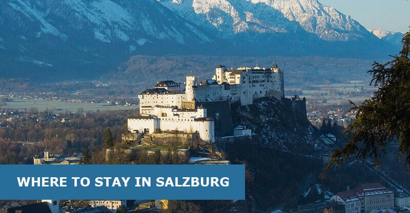 Where To Stay In Salzburg: Best Areas & Hotels Travel Guide