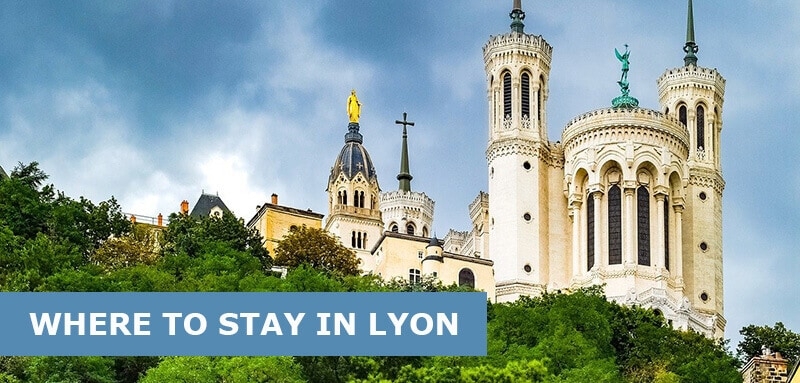 Where to Stay in Lyon, France: Best Areas & Hotels Travel Guide