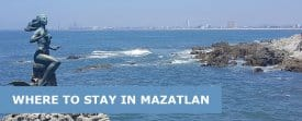 Where to Stay in Mazatlán, Mexico: Best Area & Hotel Travel Guide