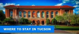 Where to Stay in Tucson, Arizona: Best Areas & Hotels Travel Guide